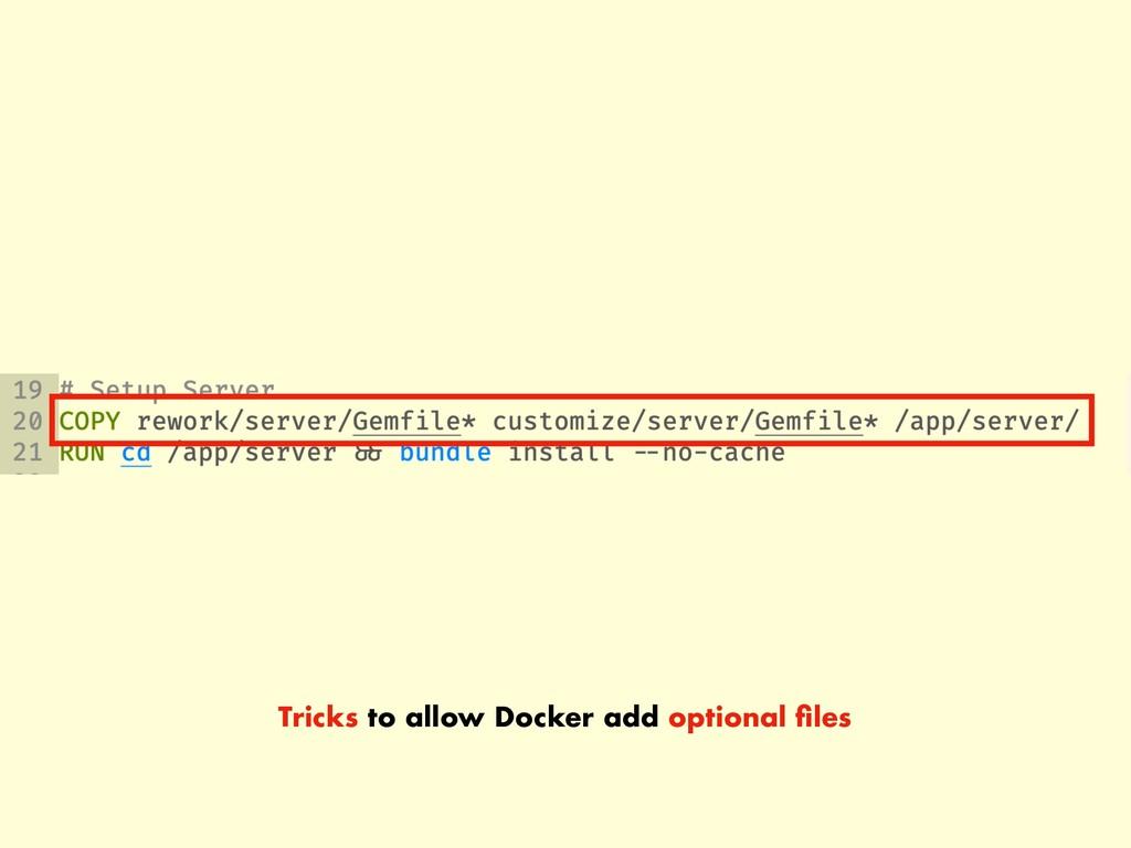 Tricks to allow Docker add optional files