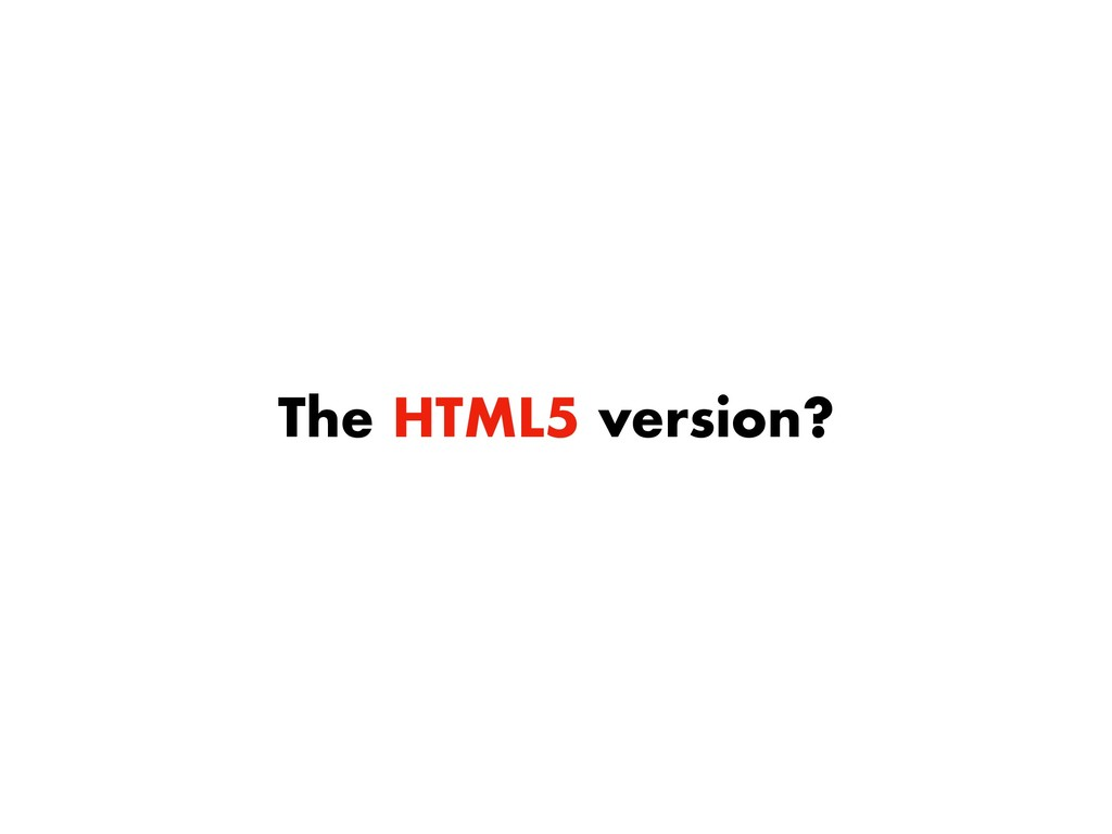 The HTML5 version?