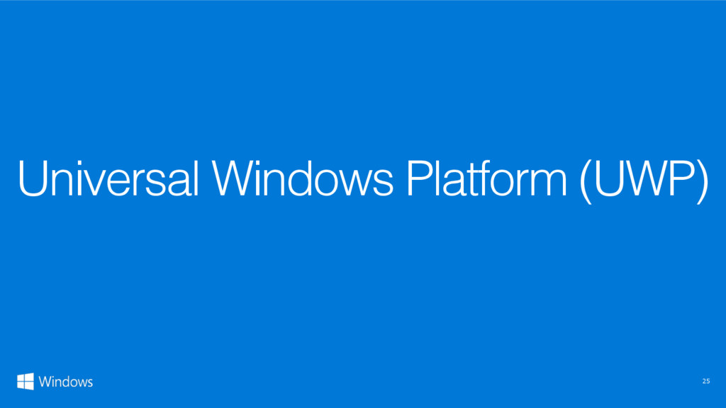 25 Universal Windows Platform (UWP)