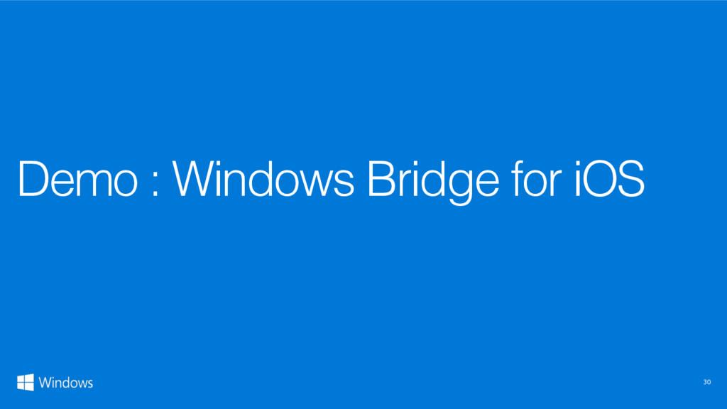 30 Demo : Windows Bridge for iOS