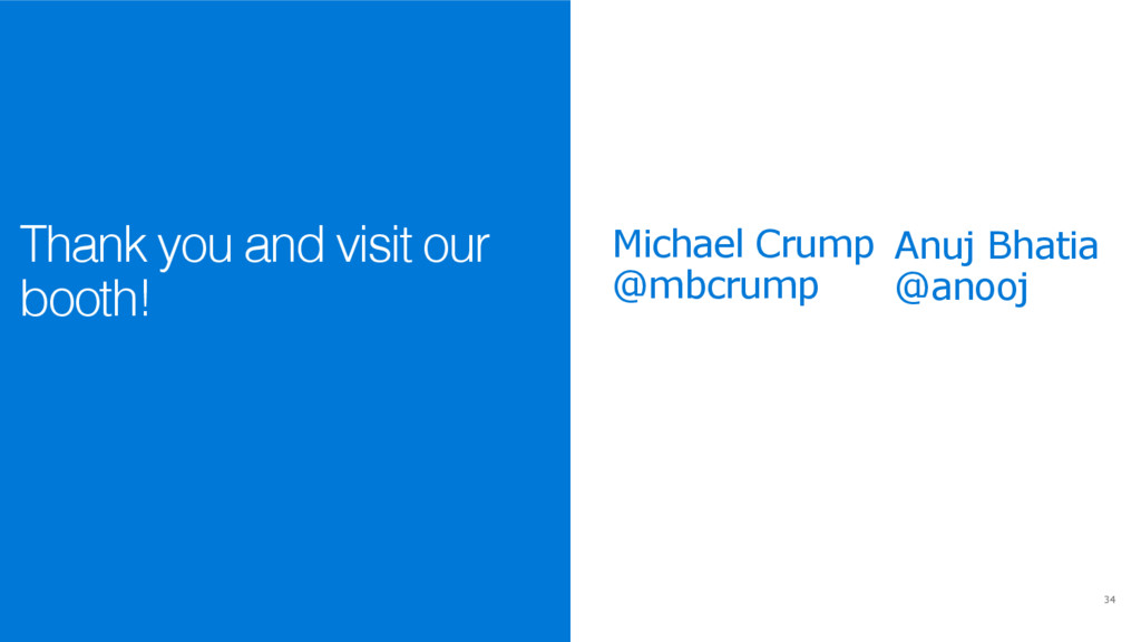 34 Thank you and visit our booth! Michael Crump...