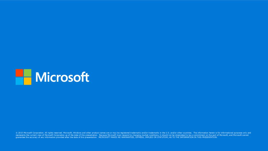 © 2015 Microsoft Corporation. All rights reserv...