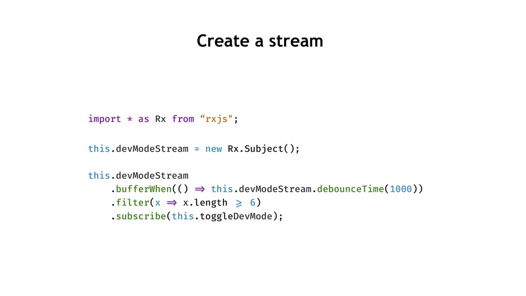"import * as Rx from ""rxjs""; this.devModeStream ..."