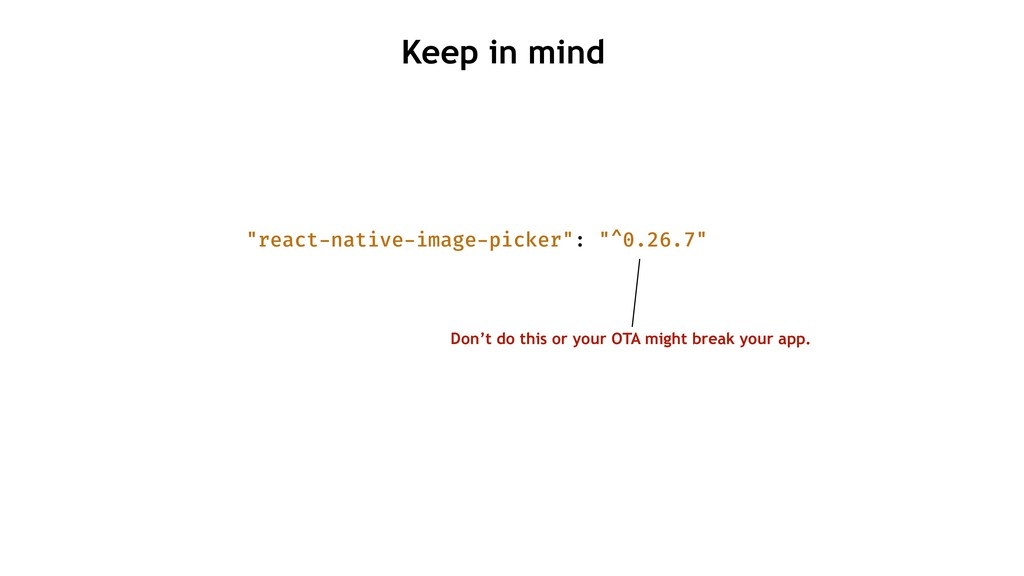 """Keep in mind """"react-native-image-picker"""": """"^0.2..."""