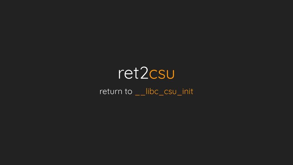 ret2csu return to __libc_csu_init