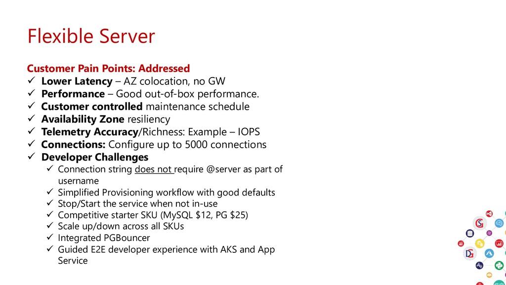 Flexible Server Customer Pain Points: Addressed...