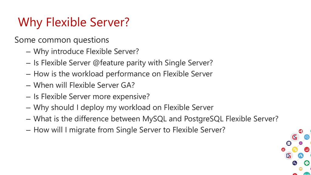 Why Flexible Server? Some common questions – Wh...