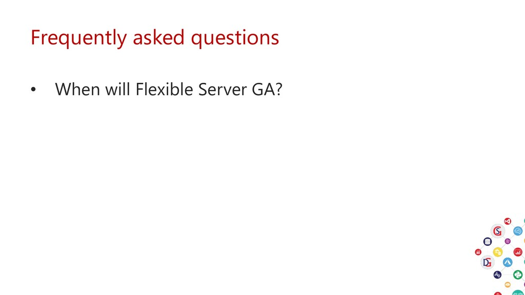 Frequently asked questions • When will Flexible...