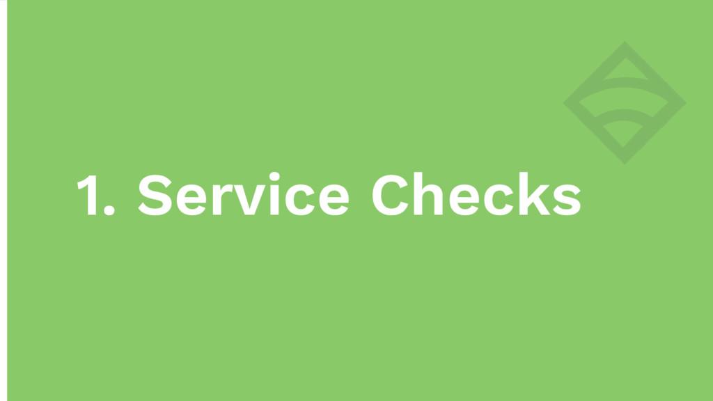 1. Service Checks