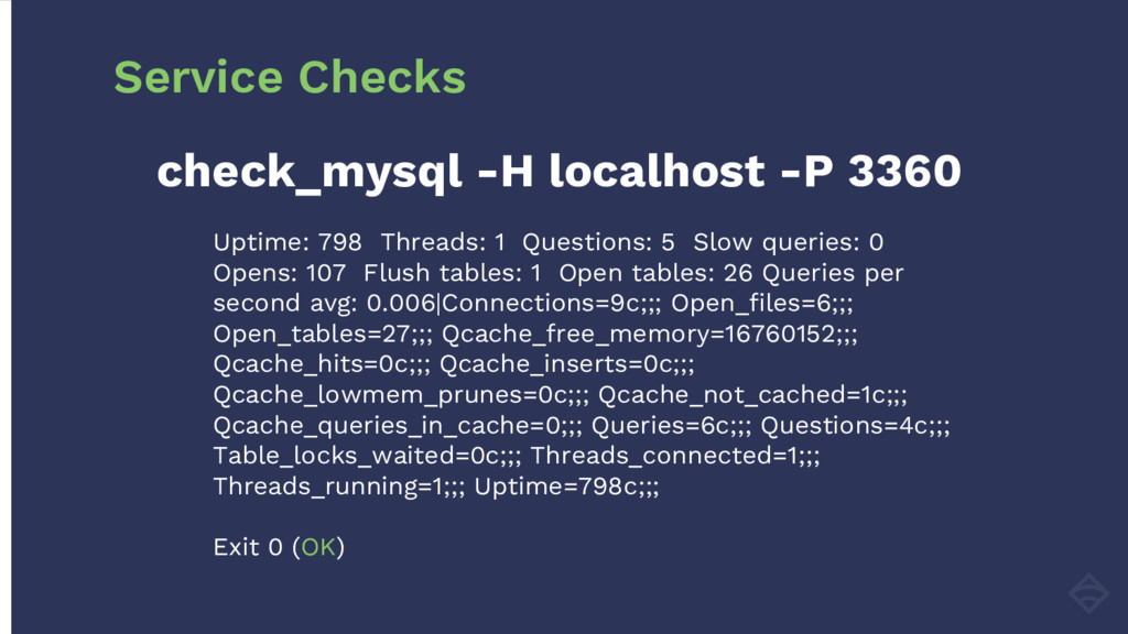 check_mysql -H localhost -P 3360 Uptime: 798 Th...