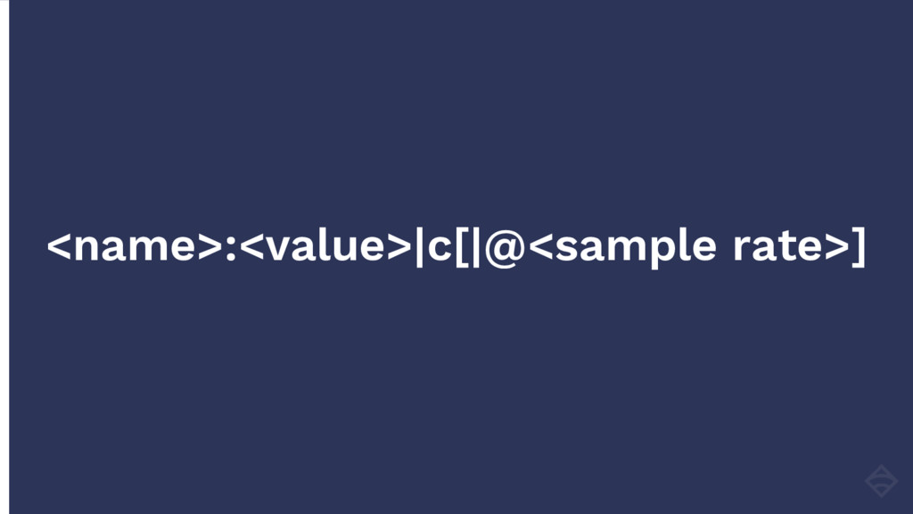 <name>:<value>|c[|@<sample rate>]