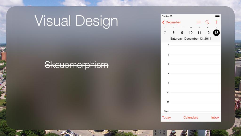 Visual Design Skeuomorphism !