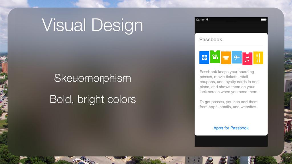 Visual Design Skeuomorphism Bold, bright colors