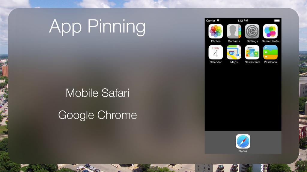 App Pinning Mobile Safari Google Chrome