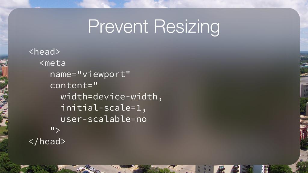 """Prevent Resizing <head> <meta name=""""viewport"""" c..."""