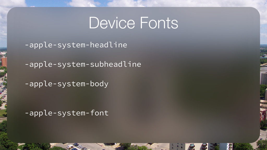 Device Fonts -apple-system-headline ! -apple-sy...