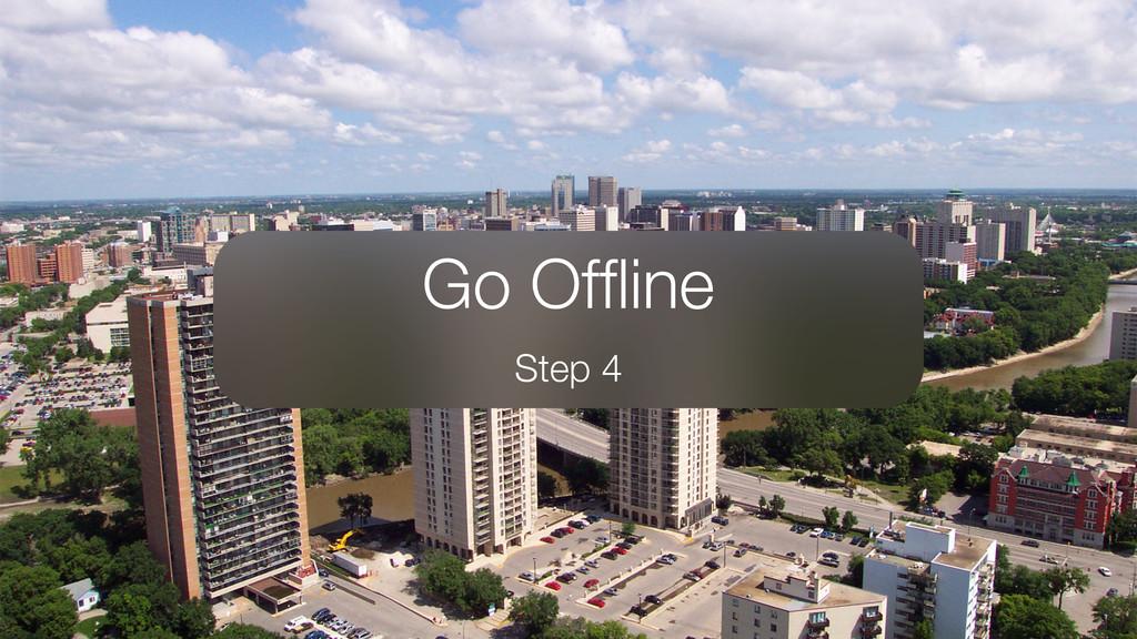 Go Offline Step 4
