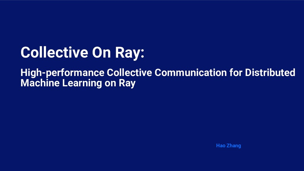 Collective On Ray: High-performance Collective ...