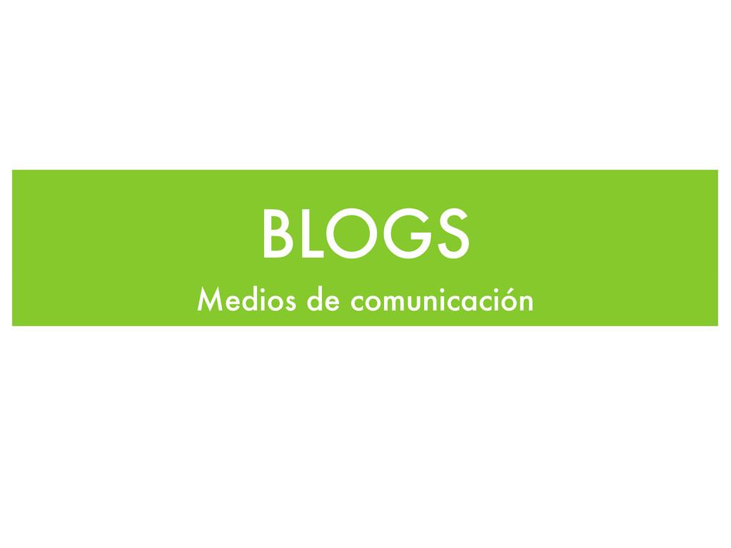BLOGS Medios de comunicación