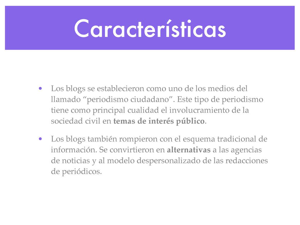 Características • Los blogs se establecieron co...