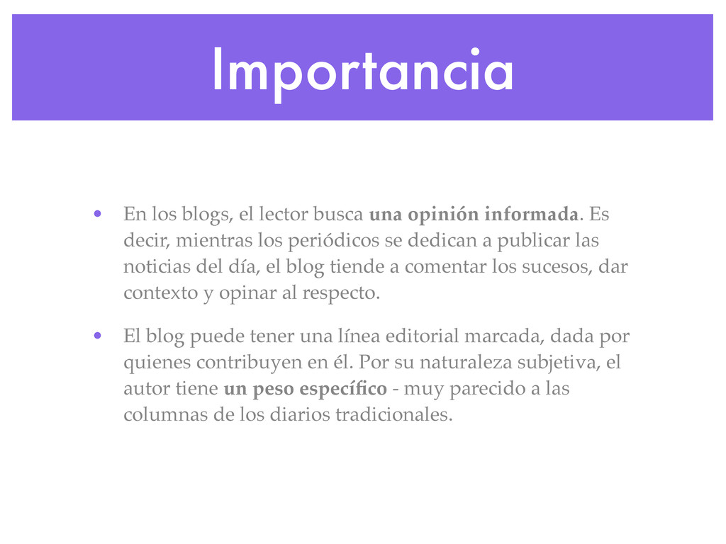 Importancia • En los blogs, el lector busca una...