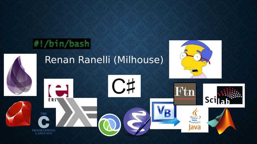 Renan Ranelli (Milhouse)