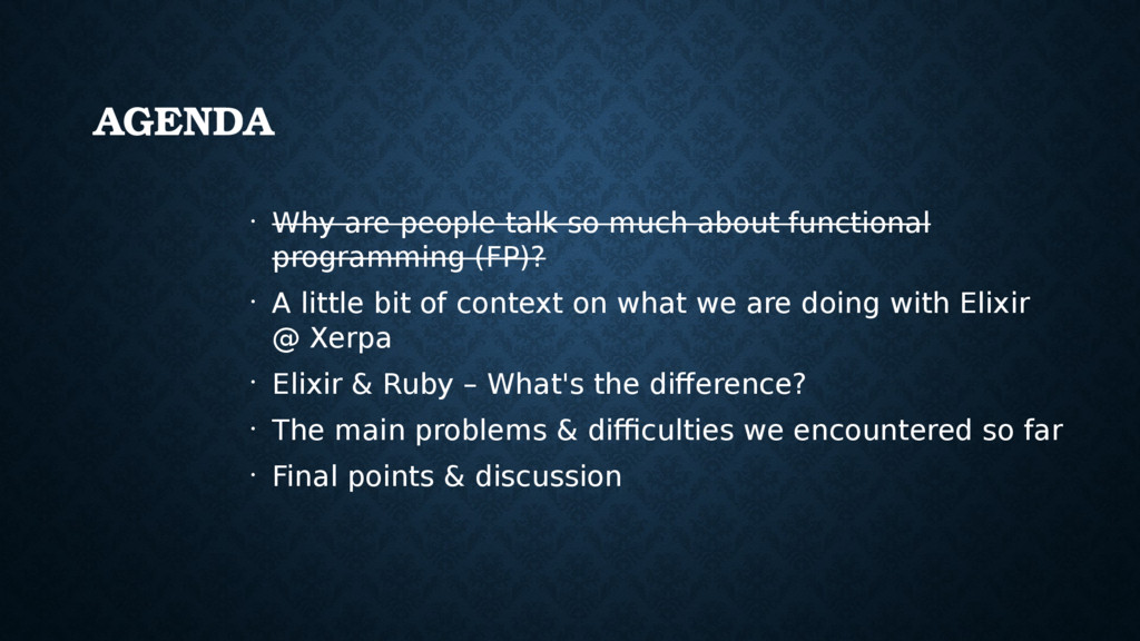 AGENDA • Why are people talk so much about func...