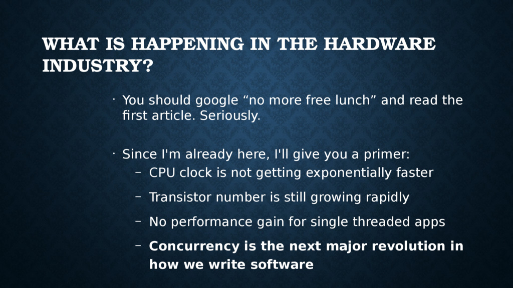 WHAT IS HAPPENING IN THE HARDWARE INDUSTRY? • Y...