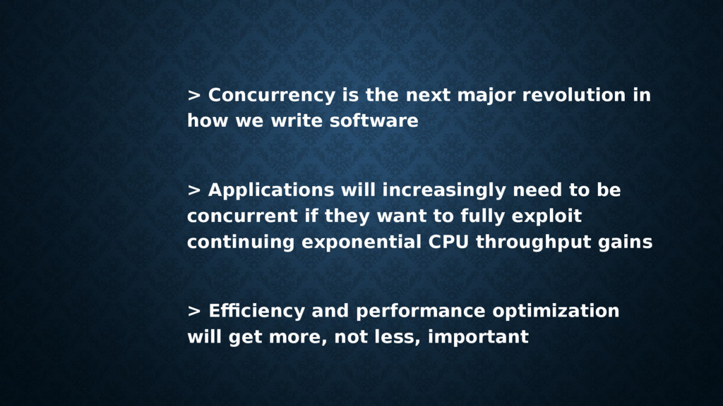 > Concurrency is the next major revolution in h...