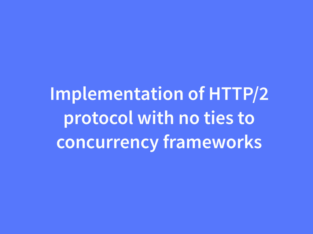 Implementation of HTTP/2 protocol with no ties ...