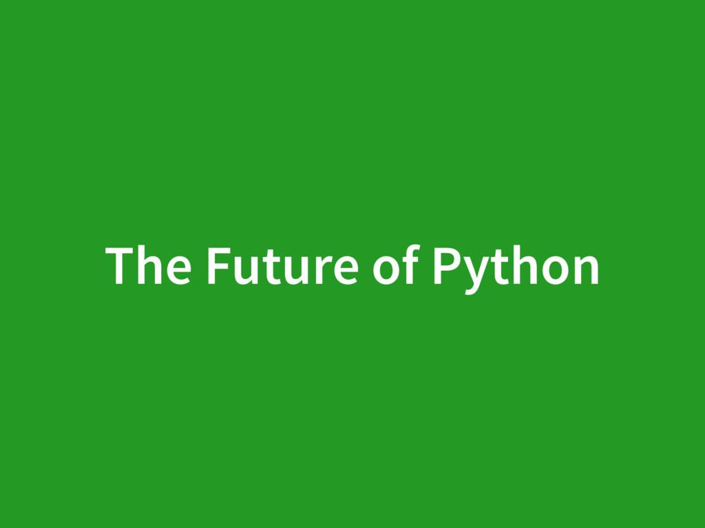 The Future of Python