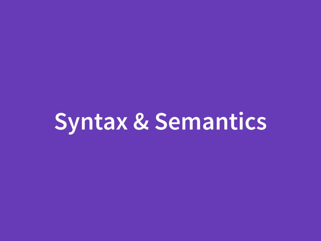 Syntax & Semantics