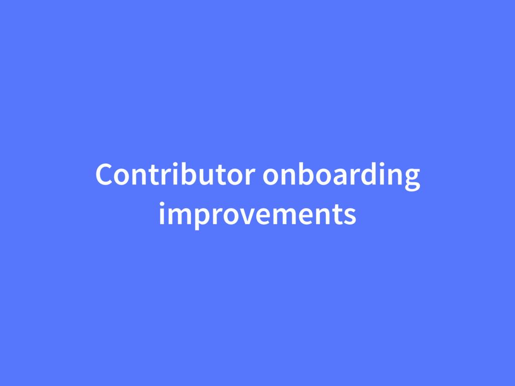 Contributor onboarding improvements