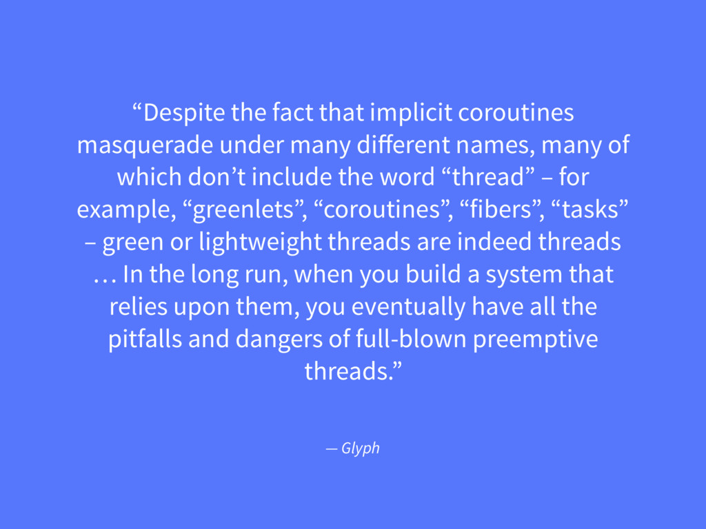"— Glyph ""Despite the fact that implicit corouti..."