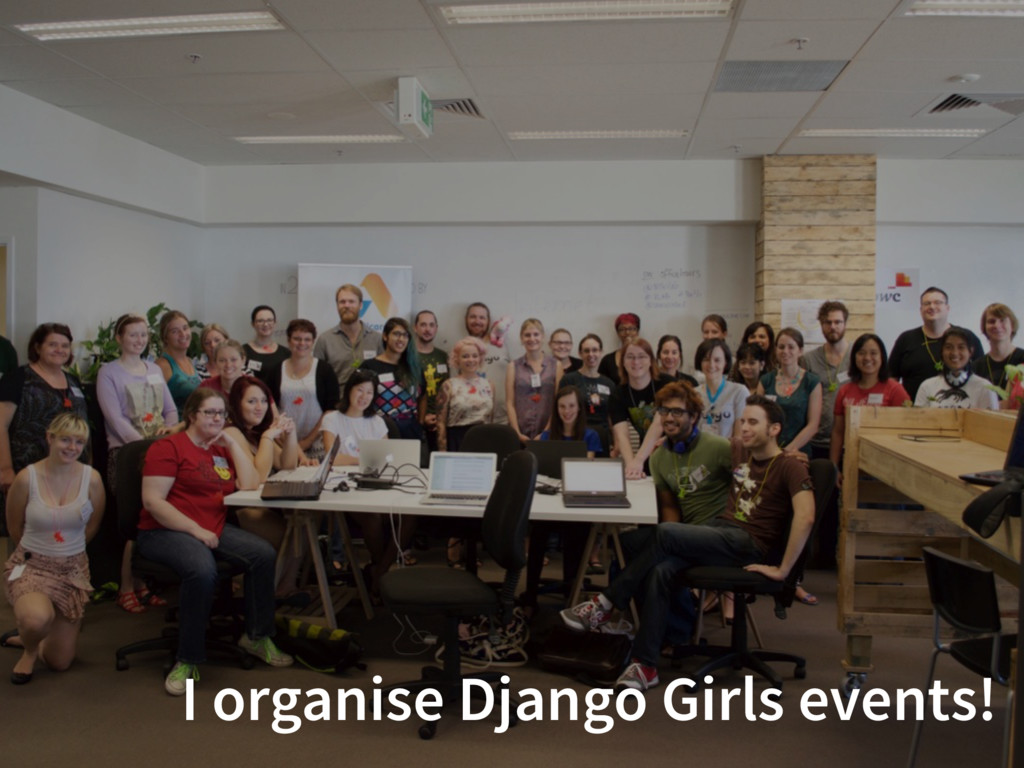 I organise Django Girls events!
