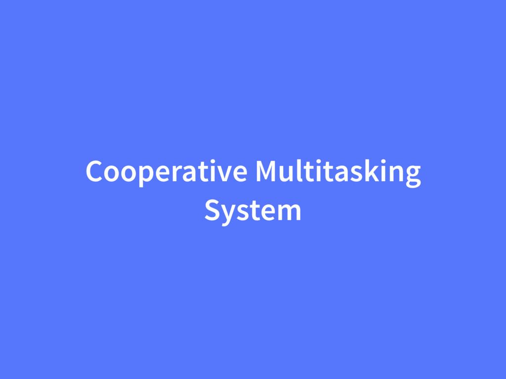 Cooperative Multitasking System