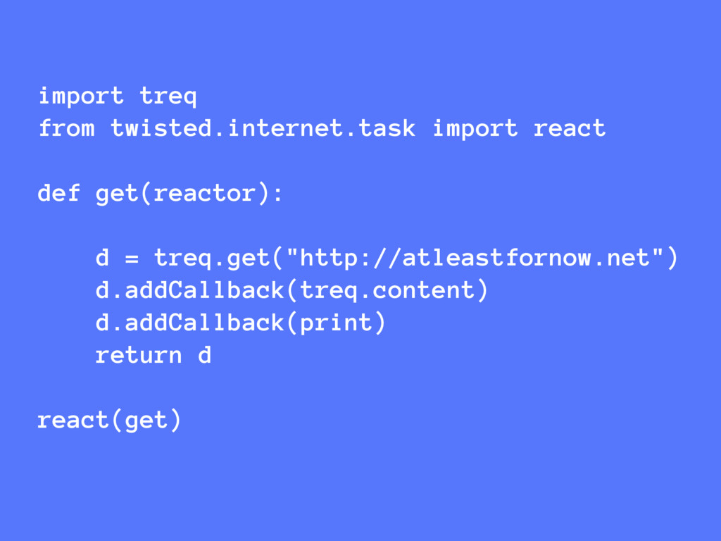 import treq from twisted.internet.task import r...
