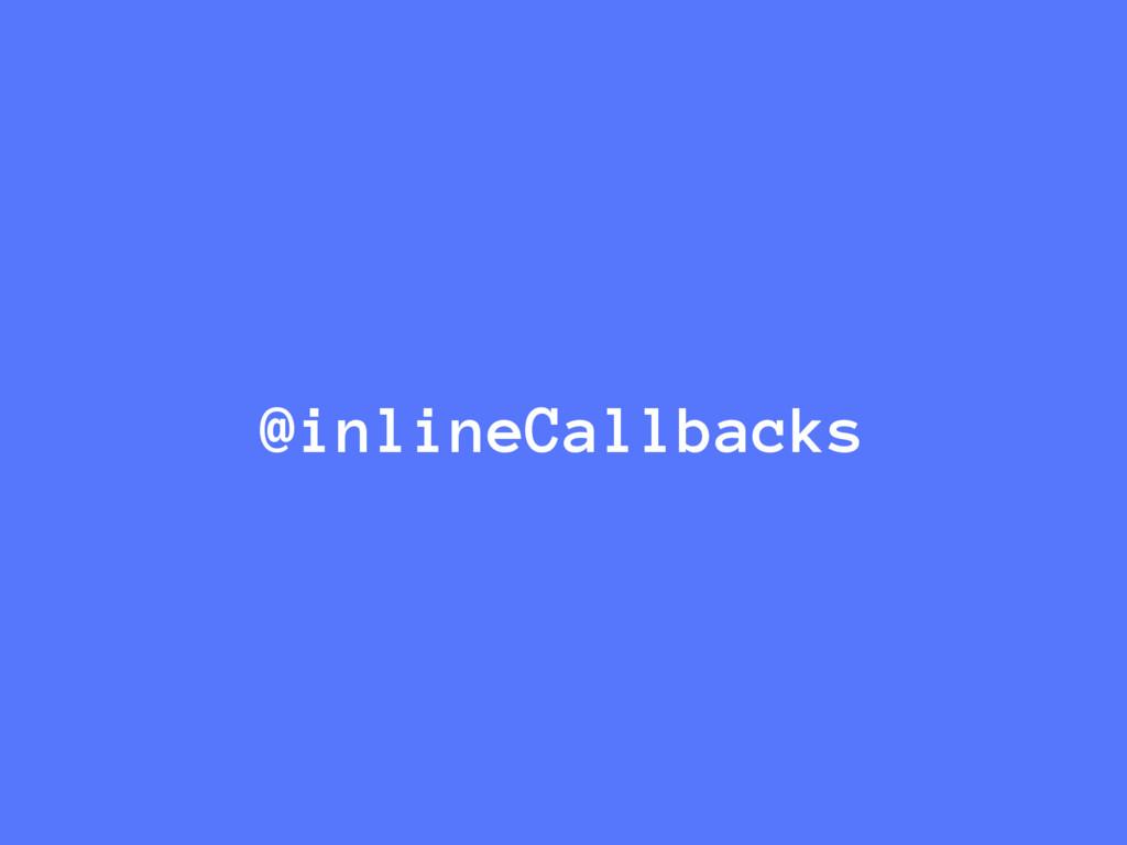 @inlineCallbacks