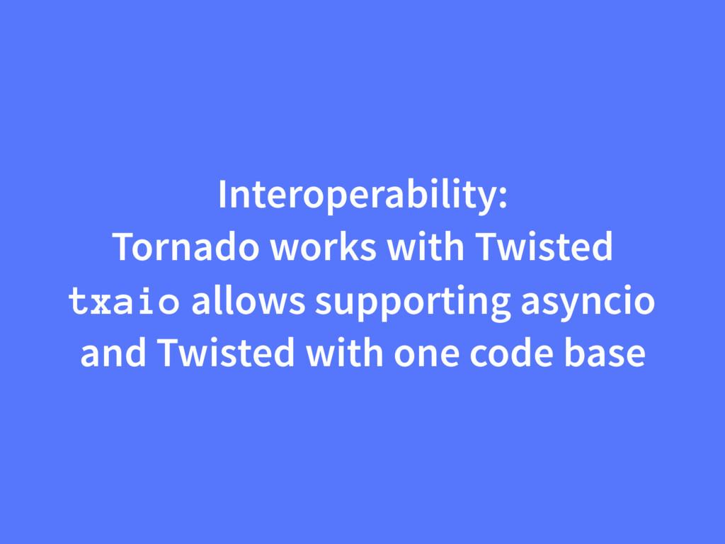 Interoperability: Tornado works with Twisted tx...