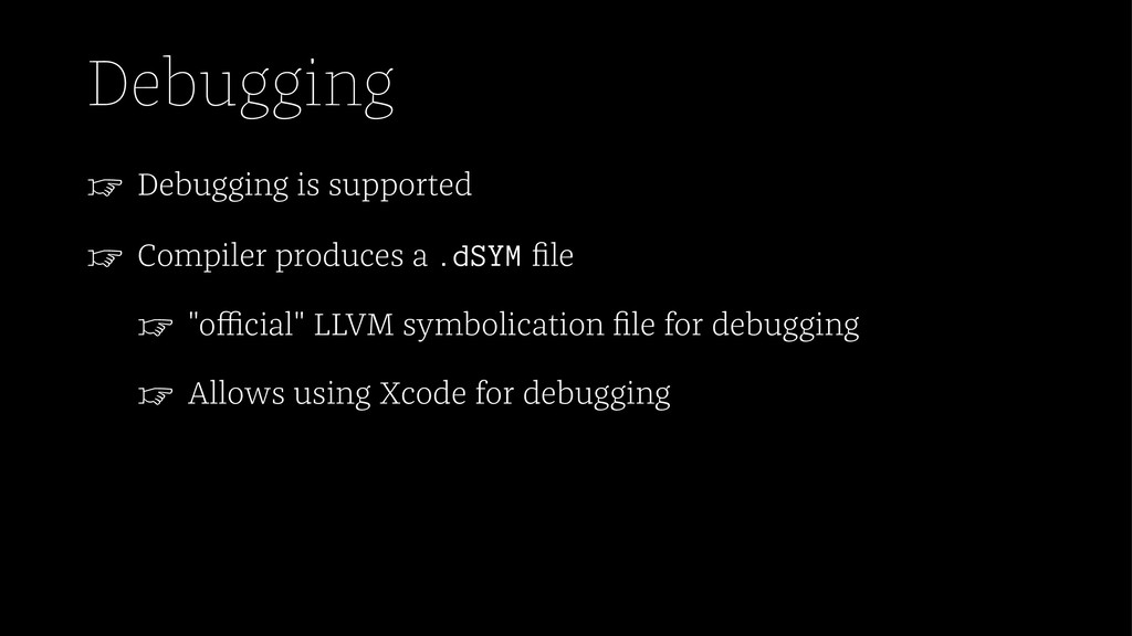 Debugging ☞ Debugging is supported ☞ Compiler p...