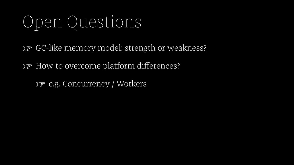 Open Questions ☞ GC-like memory model: strength...