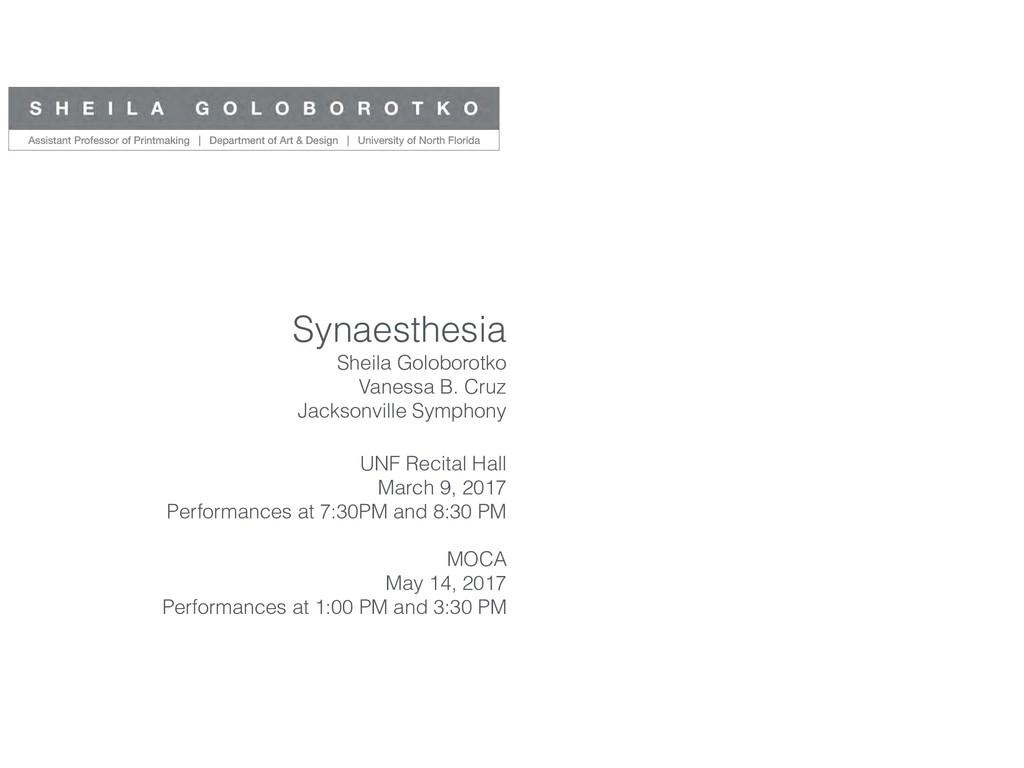 Synaesthesia Sheila Goloborotko Vanessa B. Cruz...