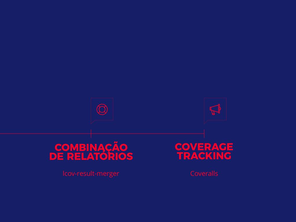 Coveralls COMBINAÇÃO DE RELATÓRIOS lcov-result...