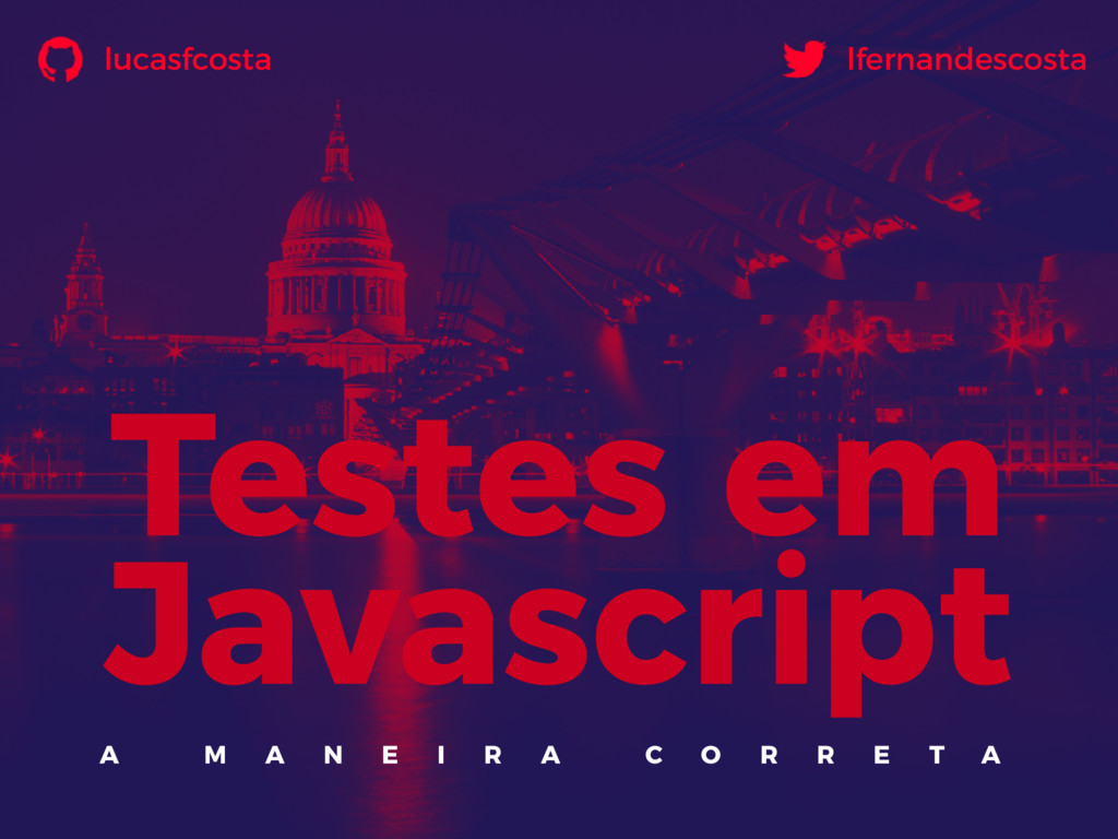 Testes em Javascript A M A N E I R A C O R R E ...