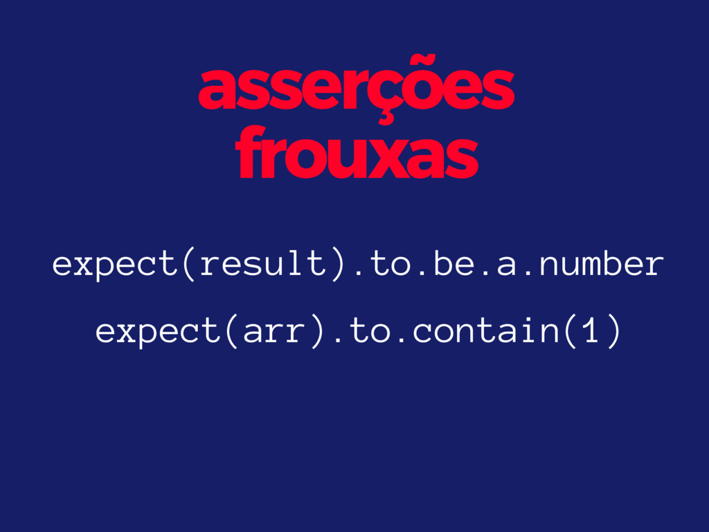 expect(result).to.be.a.number expect(arr).to.co...