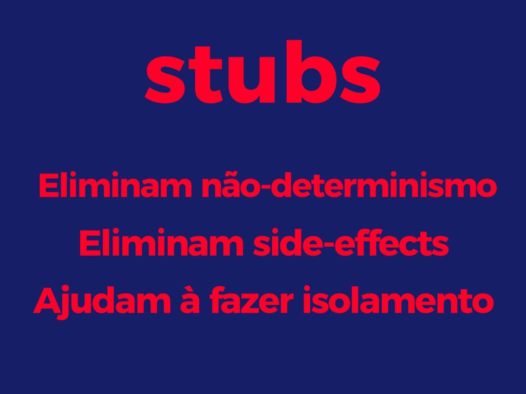 stubs Ajudam à fazer isolamento Eliminam não-de...