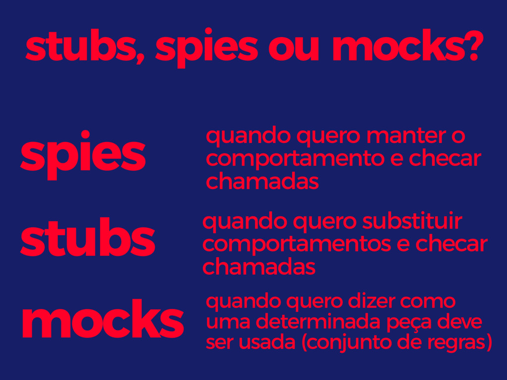 stubs, spies ou mocks? spies stubs mocks quando...