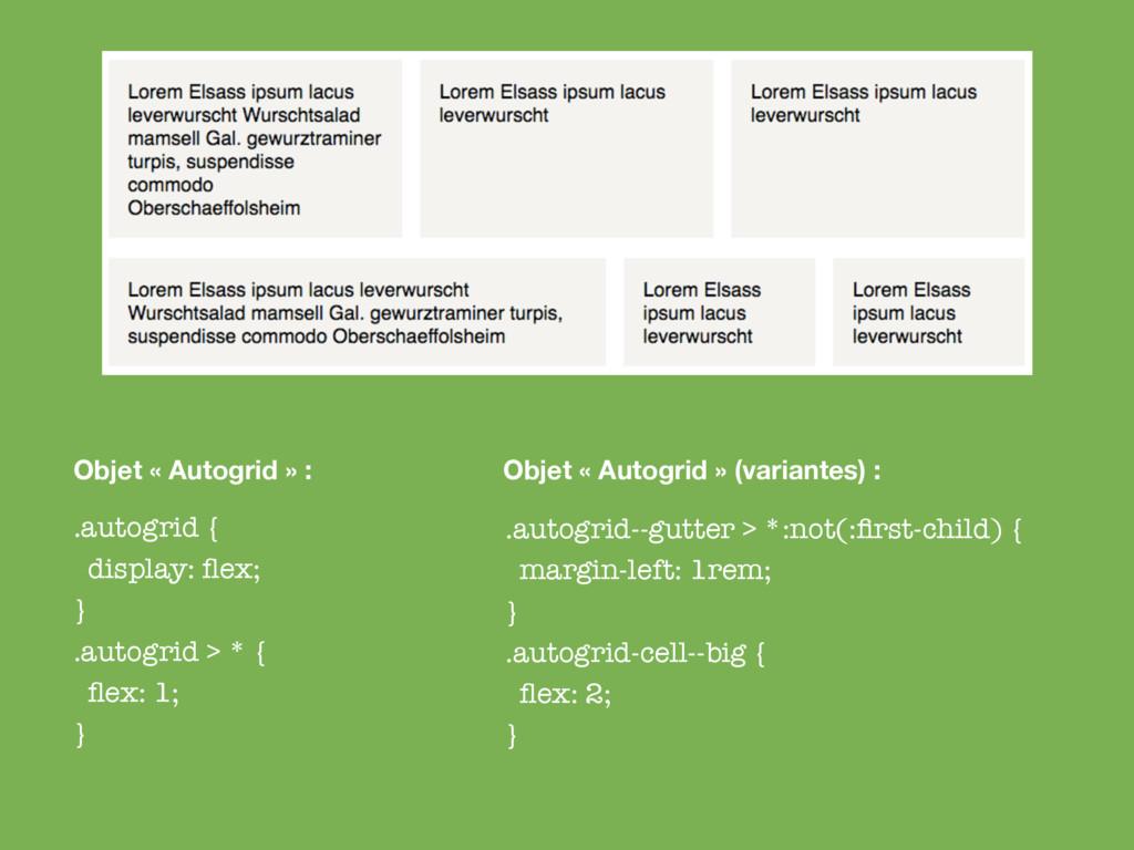.autogrid { display: flex; } .autogrid > * { flex...