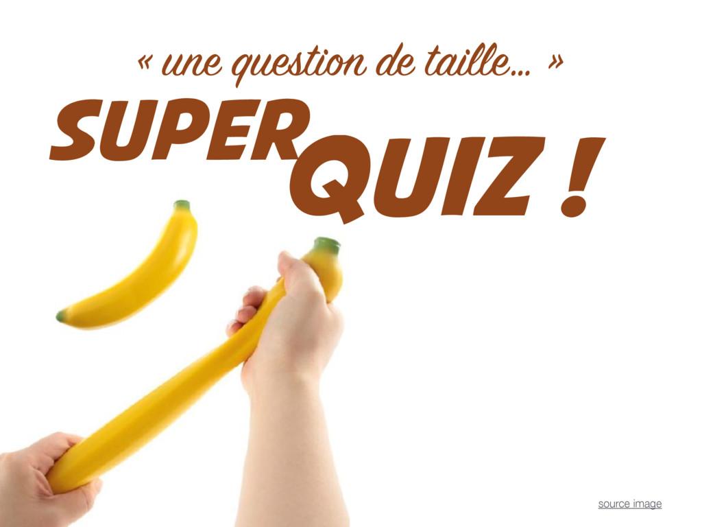 SUPER « une question de taille… » source image ...