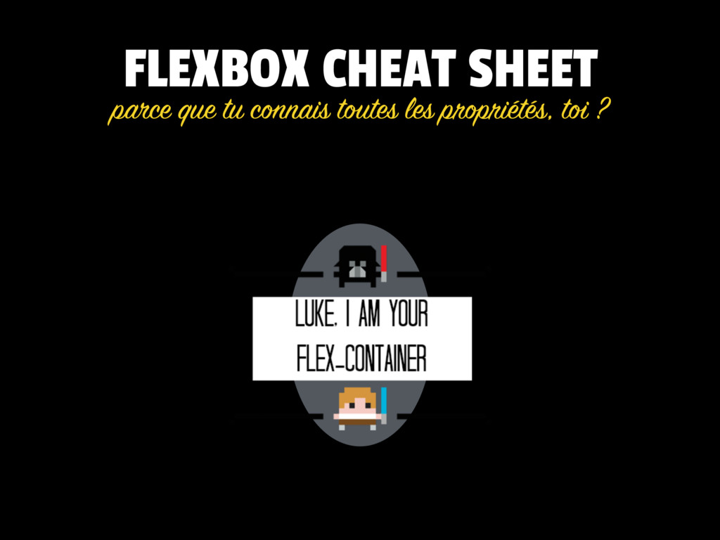 FLEXBOX CHEAT SHEET parce que tu connais toutes...